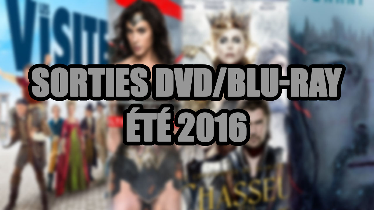les sorties dvd blu ray du mois de l 39 t 2016 cin ma total gamer. Black Bedroom Furniture Sets. Home Design Ideas