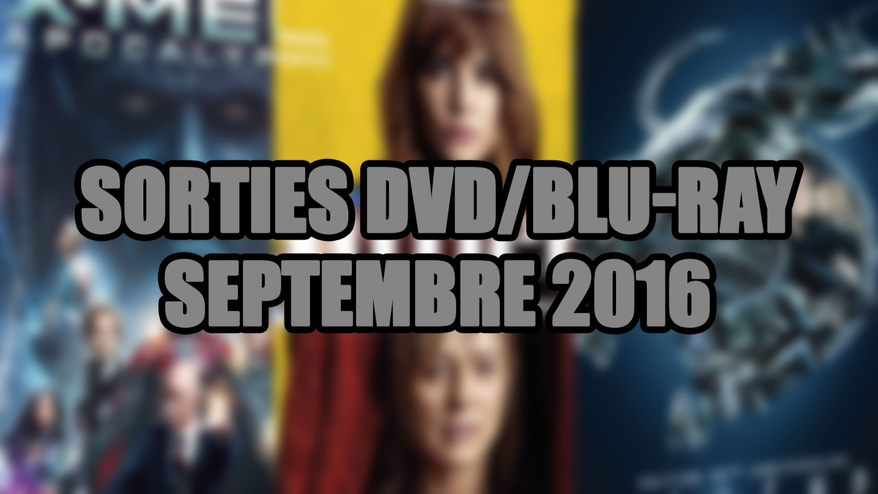 les sorties dvd blu ray du mois de septembre 2016 cin ma total gamer. Black Bedroom Furniture Sets. Home Design Ideas