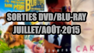 Les sorties DVD/Blu-Ray du mois de Juillet/Août 2015 - Cinéma