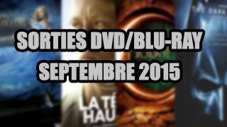 Les sorties DVD/Blu-Ray du mois de Septembre 2015 - Cinéma
