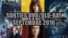 Les sorties DVD/Blu-Ray du mois de septembre 2016 - Cinéma