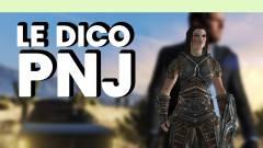 Le Dico du jeu vidéo : PNJ
