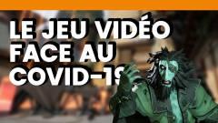 Mois-Sonneur #73 : Le jeu vidéo face au Covid-19
