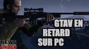 GTAV en retard sur PC ! - News Gamer #172