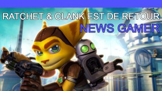 Ratchet & Clank est de retour ! - News Gamer #187