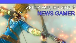 Zelda WiiU en 2017 ? - News Gamer #194