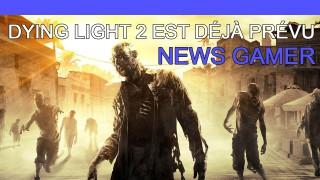 Dying Light 2 est déjà prévu ! - News Gamer #196