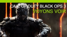 Call of Duty Black Ops 3 - Voyons voir