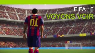 FIFA 16 - Voyons voir !