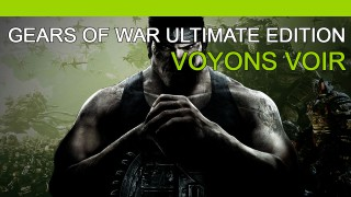 Gears of War Ultimate Edition - Voyons voir
