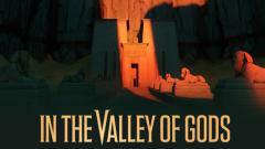 In the Valley of Gods : Le jeu mis en pause