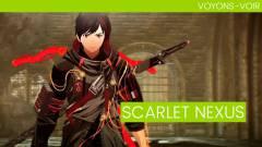 Voyons-Voir : Scarlet Nexus