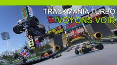 Trackmania Turbo - Voyons voir