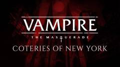 Vampire the Masquerade Coteries of New York : Sortie décalée d'une semaine
