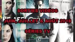 Les sorties DVD/Blu-Ray des mois de juin, juillet et août 2018 - Séries TV
